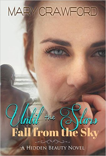 Until the Stars Fall From the Sky (A Hidden Beauty Novel Book 1)