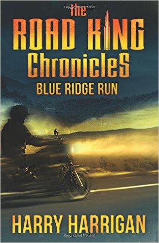 The Road King Chronicles: Blue Ridge Run