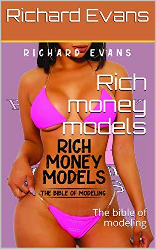 Rich Money Models